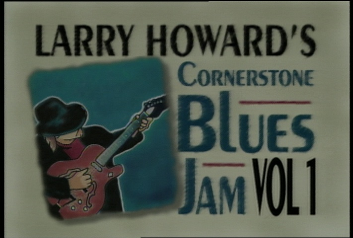 Larry Howard's Cornerstone Blues Jam